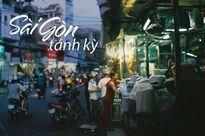 """""""Sài Gòn tánh kì"""" - những điều kỳ lạ mà """"gây thương nhớ"""" của Sài Gòn"""