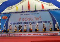 Thừa Thiên Huế khởi công bến số 3 cảng Chân Mây 846 tỷ đồng