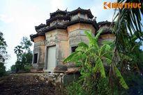 Lăng mộ cổ phong cách Việt - Hoa - Pháp - Khmer độc nhất VN
