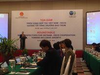 Việt Nam là đối tác ưu tiên của OECD ở Đông Nam Á