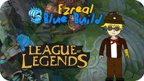 Mẹo Blue Ezreal: Lên Kiếm Manamune + Thủy Kiếm trội hơn Nước Mắt Nữ Thần + Găng Tay Băng Giá