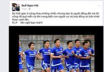 Quế Ngọc Hải, Huy Toàn tiếc thương đồng nghiệp U23 VN vừa tử nạn