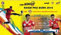 Văn Quyến đối đầu Phan Thanh Bình ở chung kết EURO 2016