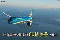 Vận chuyển một hành khách nguy kịch, VNA được Hàn Quốc ca ngợi