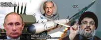Israel phàn nàn Nga cung cấp vũ khí cho Hezbollah