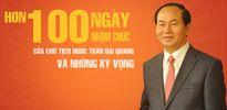 Hơn 100 ngày nhậm chức của Chủ tịch nước Trần Đại Quang và những kỳ vọng