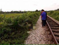 Phát hiện thi thể người đàn ông mặt biến dạng bên đường tàu