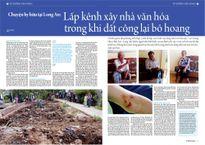 Chuyện hy hữu tại Long An: Lấp kênh xây nhà văn hóa trong khi đất công lại bỏ hoang