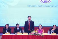 Tổng LĐLĐVN: Hội nghị Chủ tịch Công đoàn địa phương, công đoàn ngành