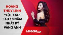 Top 5 showbiz: Hoàng Thùy Linh 'lột xác' sexy sau 10 năm đóng 'Nhật kí Vàng Anh'