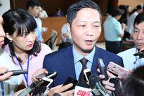 Bộ trưởng Công Thương: Thực hiện nghiêm kết luận liên quan ông Vũ Huy Hoàng