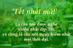 Những câu nói 'kinh điển' trong dịp Tết ở Việt Nam