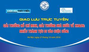 Giao lưu trực tuyến về giải thưởng Hồ Chí Minh, giải thưởng Nhà nước về KH&CN