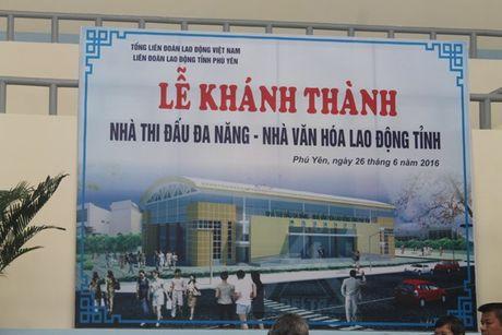 LDLD tinh Phu Yen: Khanh thanh nha thi dau da nang phuc vu CNVC-LD va nguoi dan - Anh 1
