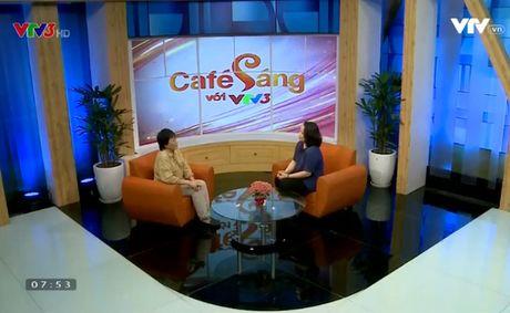 "Cafe Sang voi VTV3: Bi quyet tranh thi phi do ""va mieng"" - Anh 1"