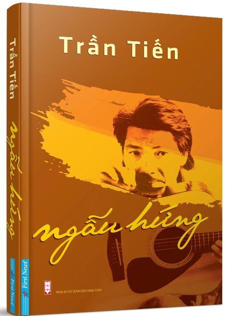 Tran Tien 'sot soat' viet van ke chuyen 'Chi toi', 'Que nha'... - Anh 1