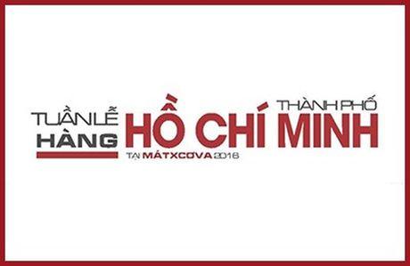 Tuan le hang TP Ho Chi Minh 2016: Them co hoi cho hang hoa Viet o LB Nga - Anh 1