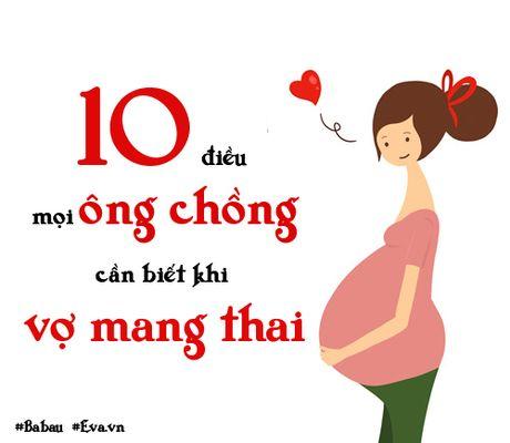 10 điều mọi ông chồng phải biết để không làm tổn thương vợ bầu